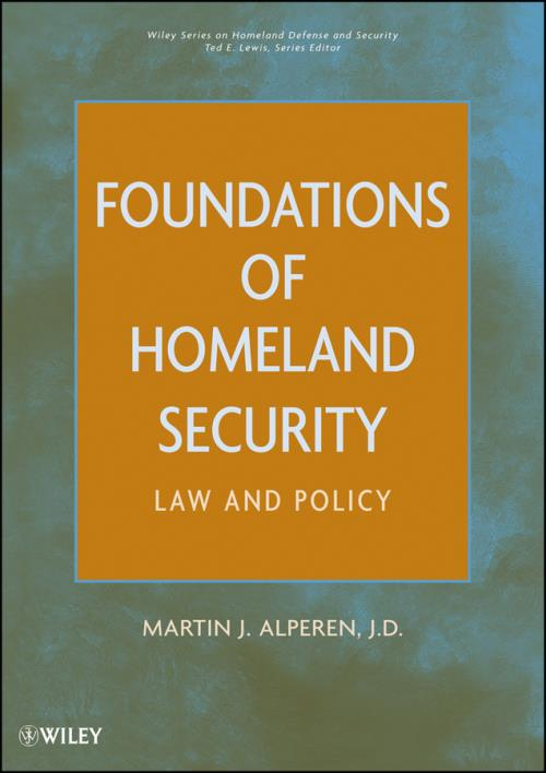 Foundations of Homeland Security. Law and Policy. Wiley Series on Homeland Defense and Security - Product Image