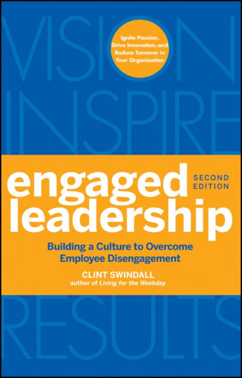 Engaged Leadership. Building a Culture to Overcome Employee Disengagement. 2nd Edition - Product Image