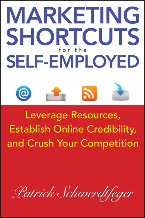 Marketing Shortcuts for the Self-Employed. Leverage Resources, Establish Online Credibility and Crush Your Competition - Product Image