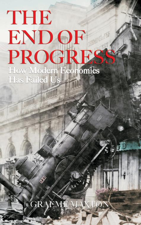 The End of Progress. How Modern Economics Has Failed Us - Product Image