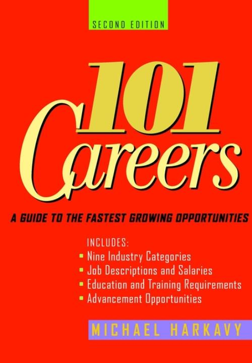 101 Careers. A Guide to the Fastest-Growing Opportunities. 2nd Edition - Product Image