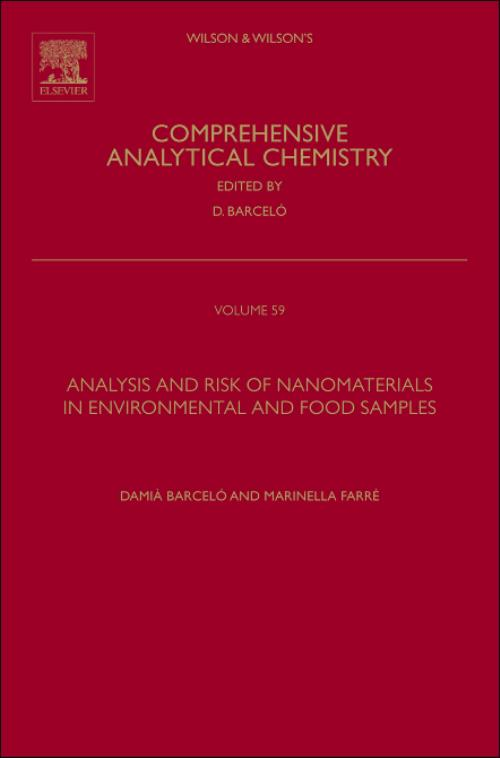 Analysis and Risk of Nanomaterials in Environmental and Food Samples, Vol 59. Comprehensive Analytical Chemistry - Product Image