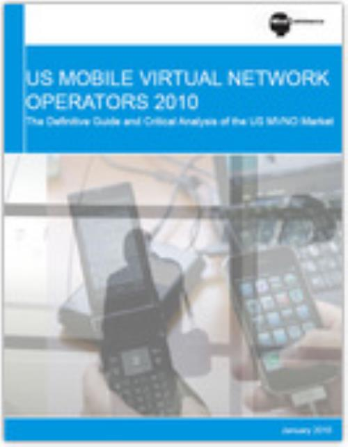 US Mobile Virtual Network Operators 2010: The Definitive Guide and Critical Analysis of the US MVNO Market - Product Image