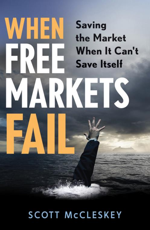 When Free Markets Fail. Saving the Market When It Can't Save Itself - Product Image