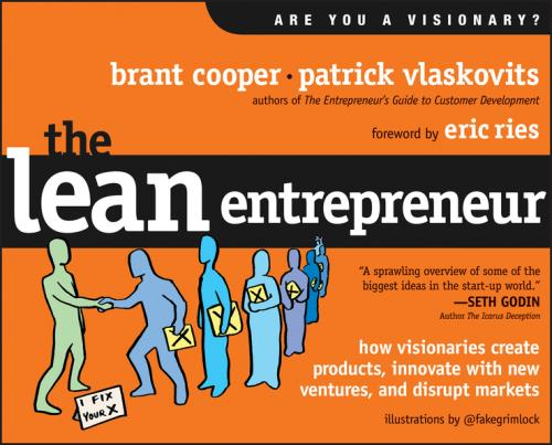 The Lean Entrepreneur. How Visionaries Create Products, Innovate with New Ventures, and Disrupt Markets - Product Image
