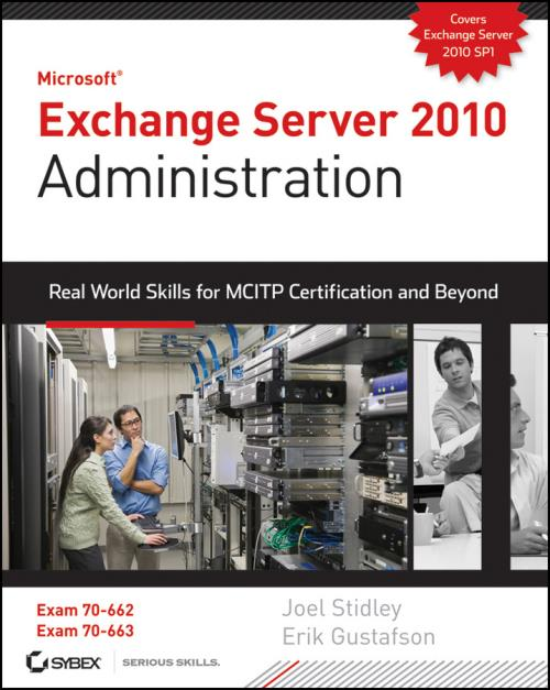 Exchange Server 2010 Administration. Real World Skills for MCITP Certification and Beyond (Exams 70-662 and 70-663) - Product Image
