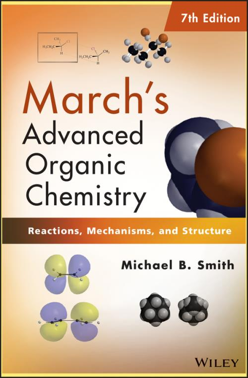 March's Advanced Organic Chemistry. Reactions, Mechanisms, and Structure. 7th Edition - Product Image