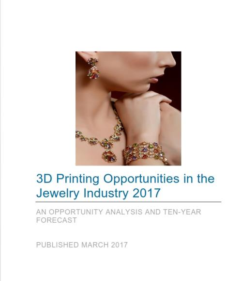 3d printing opportunities in the jewelry industry 2017 an