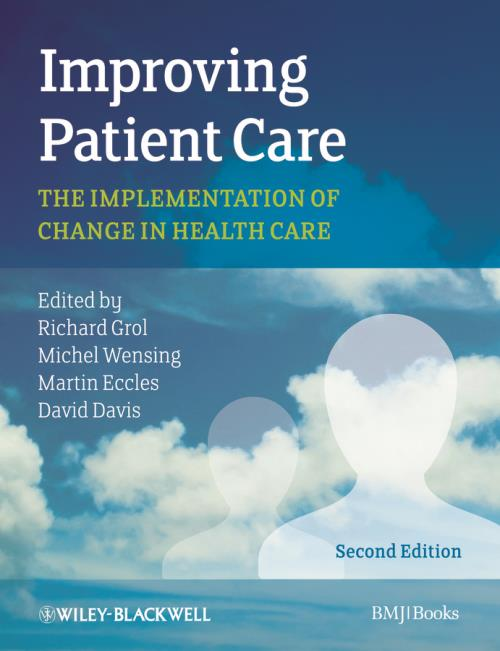 Improving Patient Care. The Implementation of Change in Health Care. 2nd Edition - Product Image