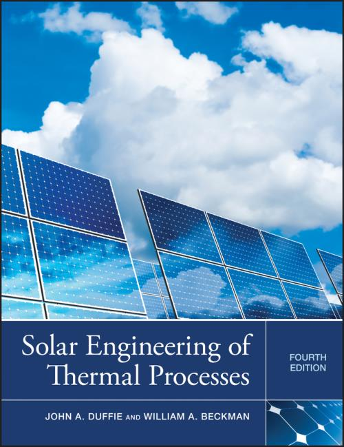 Solar Engineering of Thermal Processes. 4th Edition - Product Image