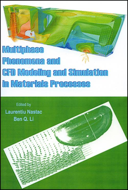Multiphase Phenomena and CFD Modeling and Simulation in Materials Processes - Product Image