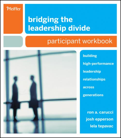 Bridging the Leadership Divide. Building High-Performance Leadership Relationships Across Generations Participant Workbook - Product Image