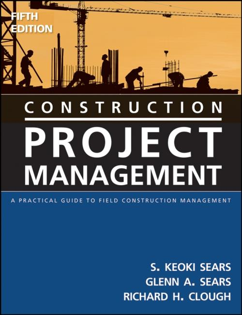 Construction Project Management. A Practical Guide to Field Construction Management. 5th Edition - Product Image
