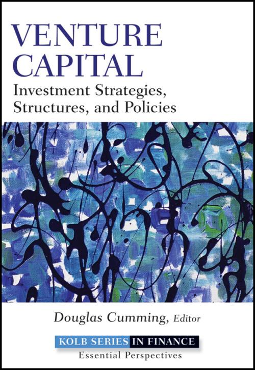 Venture Capital. Investment Strategies, Structures, and Policies. Robert W. Kolb Series - Product Image