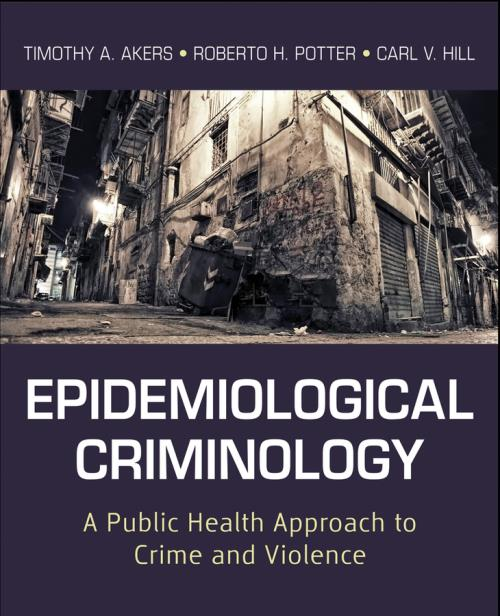 Epidemiological Criminology. A Public Health Approach to Crime and Violence - Product Image
