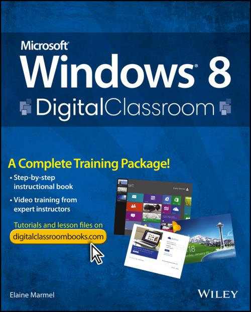 Microsoft Windows 8 Digital Classroom. A Complete Training Package - Product Image