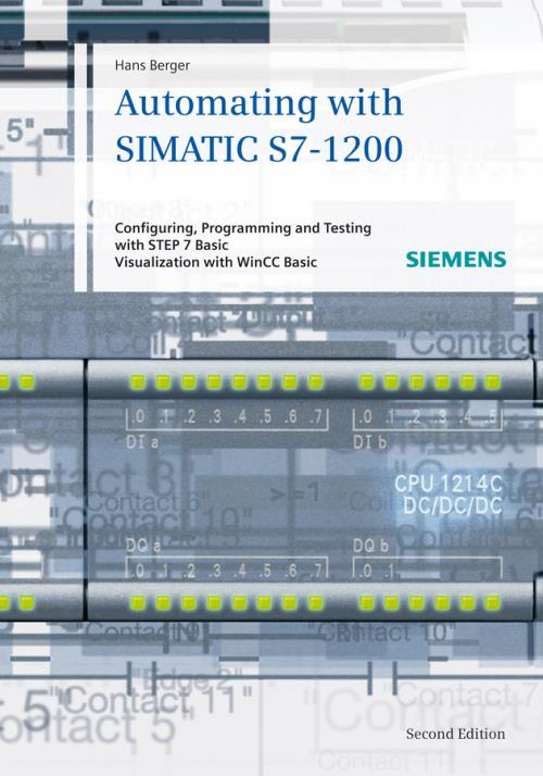 Automating with SIMATIC S7-1200. Configuring, Programming and Testing with STEP 7 Basic V11; Visualization with WinCC Basic V11. 2nd Edition - Product Image