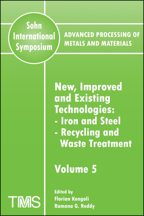 Advanced Processing of Metals and Materials (Sohn International Symposium). Iron and Steel, Recycling and Waste Treatment New, Improved and Existing Technologies. Volume 5 - Product Image