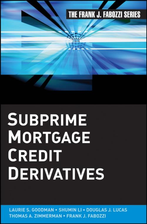 Subprime Mortgage Credit Derivatives. Frank J. Fabozzi Series - Product Image