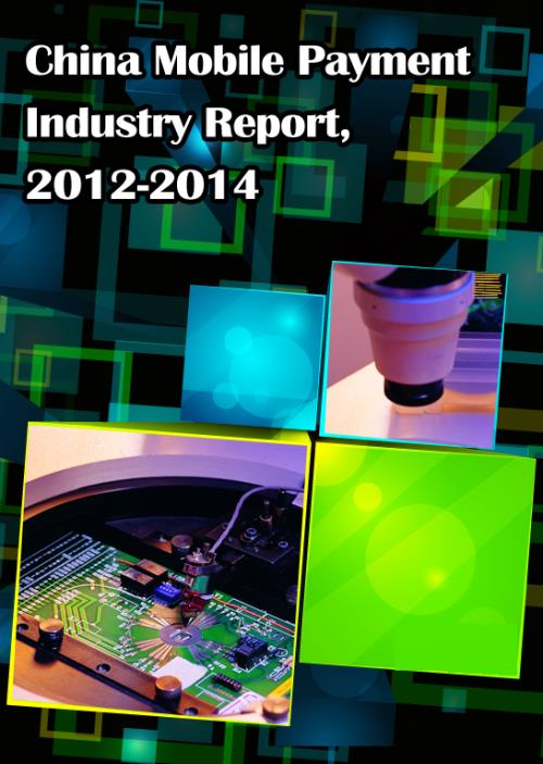 China Mobile Payment Industry Report, 2012-2014 - Product Image