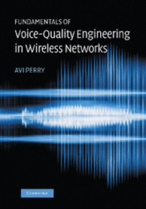 Fundamentals of Voice-Quality Engineering in Wireless Networks - Product Image