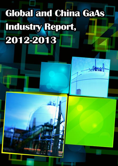 Global and Chinese GaAs Industry Report, 2012-2013 - Product Image