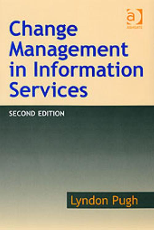 Change Management in Information Services, Second Edition - Product Image