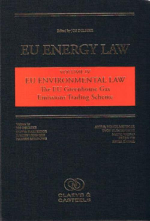 EU Environmental Law, Vol IV - The EU Greenhouse Gas Emissions Trading Scheme - Product Image