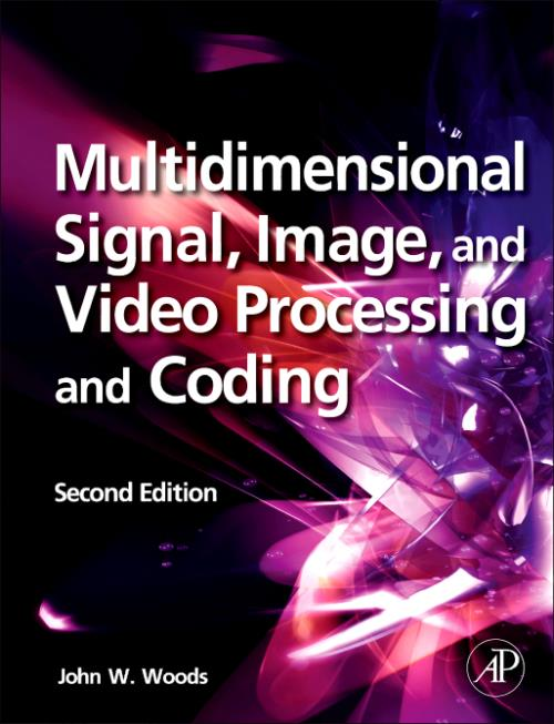 Multidimensional Signal, Image, and Video Processing and Coding. Edition No. 2 - Product Image