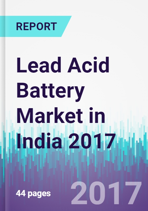 Lead Acid Battery Market In India 2017 Research And Markets