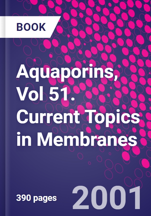 Aquaporins, Vol 51. Current Topics in Membranes 433f31712d