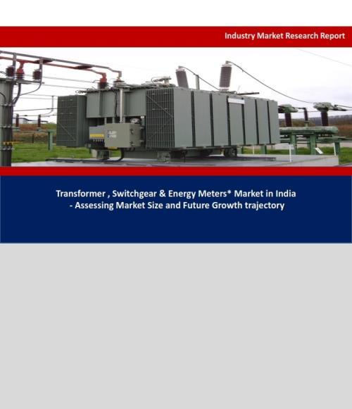 Demand Outlook for T&D Electrical Equipment Market in India – Transformer, Switchgear & Energy Meters - Product Image