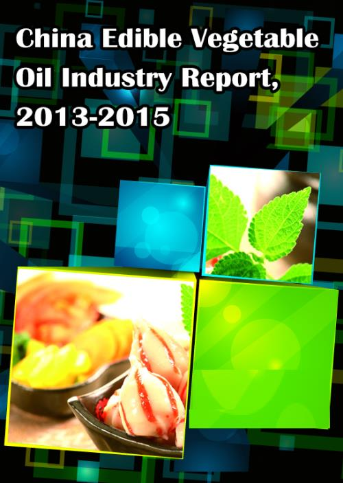 China Edible Vegetable Oil Industry Report, 2013-2015 - Product Image