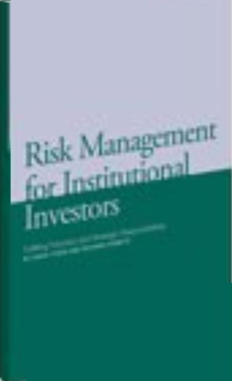 Risk Management for Institutional Investors: Fulfilling Fiduciary and Strategic Responsibilities - Product Image