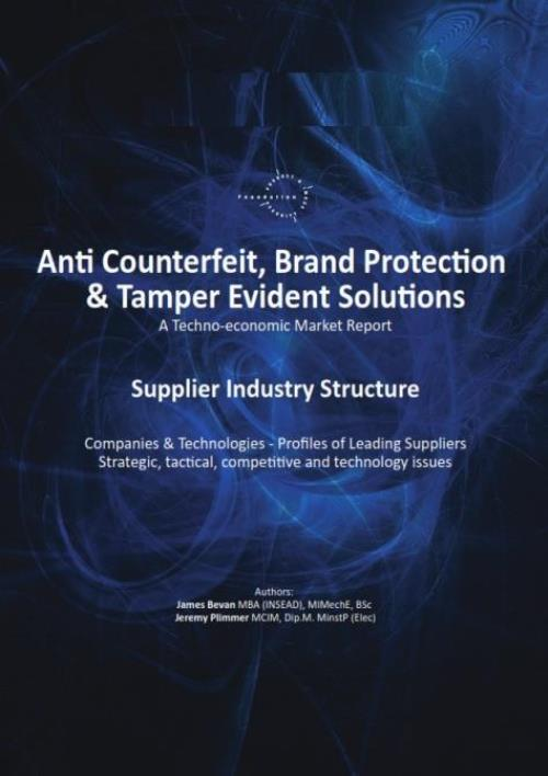 Anti Counterfeit, Brand Protection & Tamper Evident Solutions – Supplier Industry Structure – Companies & Technologies 2013 - Product Image