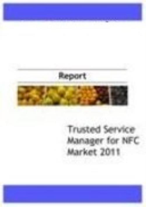 Trusted Service Manager (TSM) for NFC market 2011 - Product Image