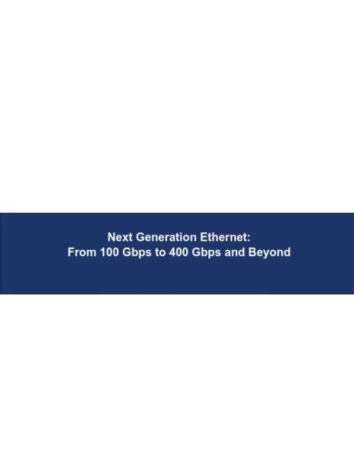 Next-Generation Ethernet: From 100 Gbps to 400 Gbps and Beyond - Product Image