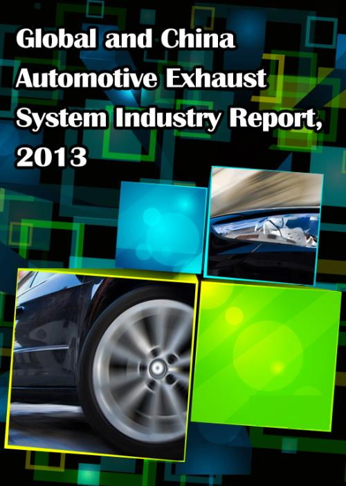 Global and Chinese Automotive Exhaust System Industry Report, 2013 - Product Image