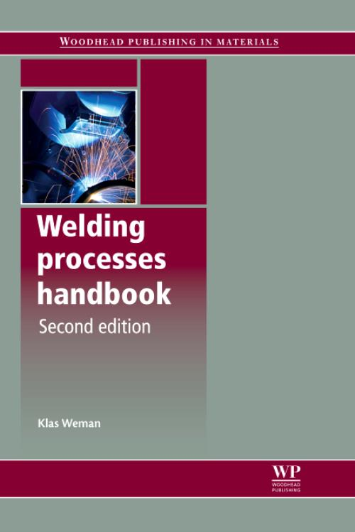 Welding Processes Handbook. Edition No. 2. Woodhead Publishing Series in Welding and Other Joining Technologies - Product Image