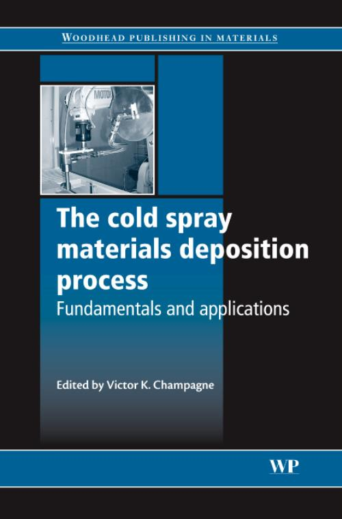 The Cold Spray Materials Deposition Process. Woodhead Publishing Series in Metals and Surface Engineering - Product Image