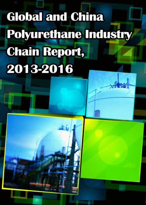 Global and Chinese Polyurethane Industry Chain Report, 2013-2016 - Product Image