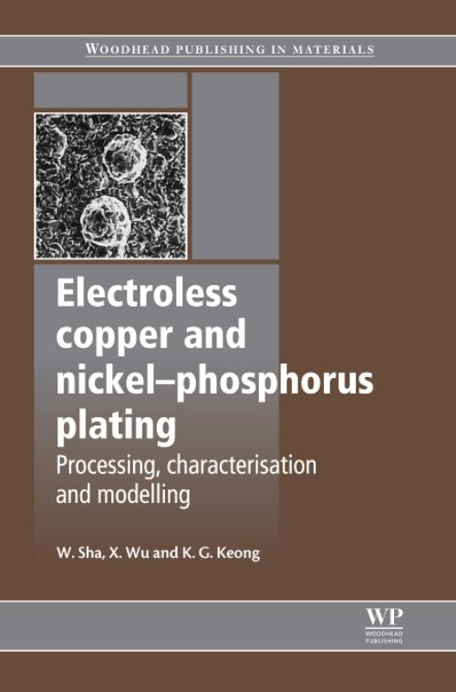 Electroless Copper and Nickel-Phosphorus Plating. Woodhead Publishing Series in Metals and Surface Engineering - Product Image