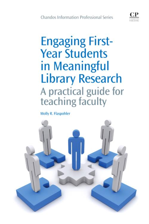 Engaging First-Year Students in Meaningful Library Research. Chandos Information Professional Series - Product Image
