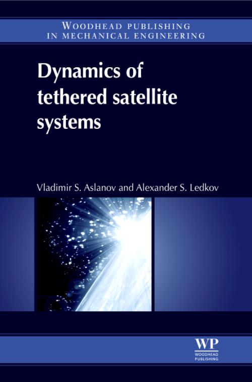 Dynamics of Tethered Satellite Systems - Product Image