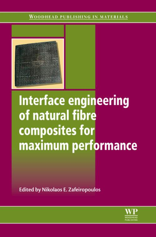 Interface Engineering of Natural Fibre Composites for Maximum Performance. Woodhead Publishing Series in Composites Science and Engineering - Product Image