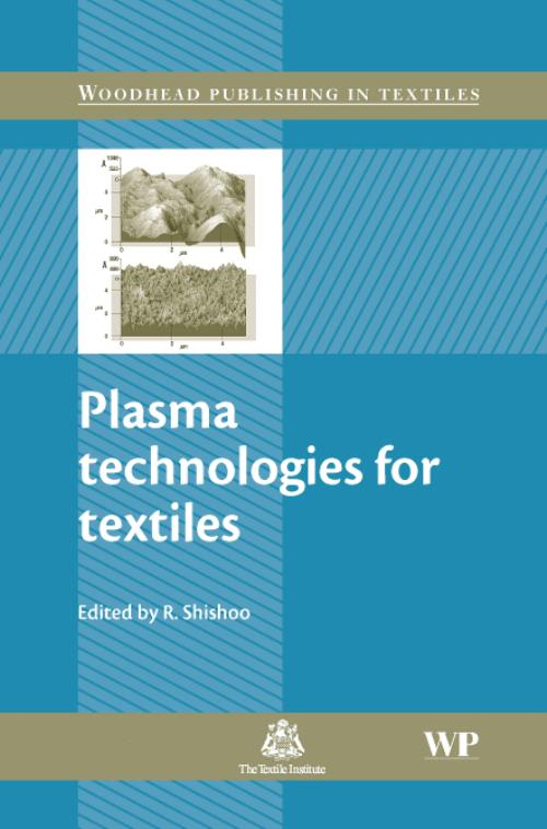 Plasma Technologies for Textiles. Woodhead Publishing Series in Textiles - Product Image
