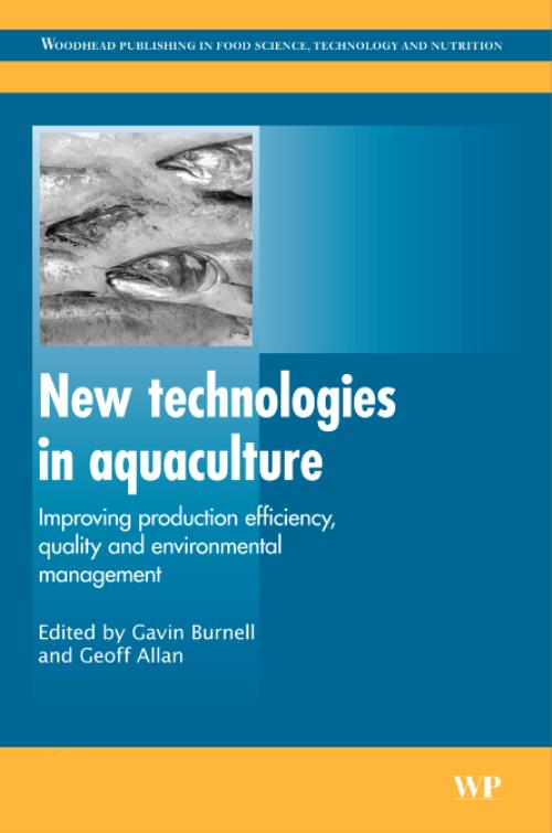 New Technologies in Aquaculture. Woodhead Publishing Series in Food Science, Technology and Nutrition - Product Image