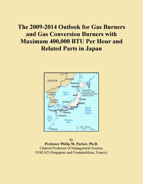 The 2009-2014 Outlook for Gas Burners and Gas Conversion Burners with Maximum 400,000 BTU Per Hour and Related Parts in Japan - Product Image