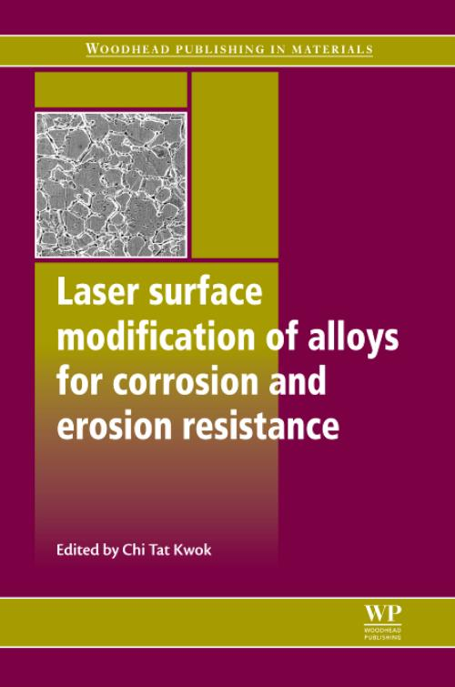Laser Surface Modification of Alloys for Corrosion and Erosion Resistance. Woodhead Publishing Series in Metals and Surface Engineering - Product Image