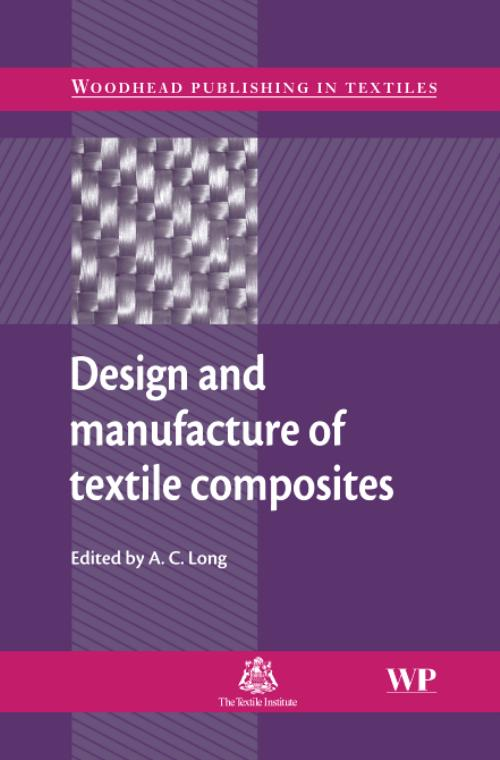 Design and Manufacture of Textile Composites. Woodhead Publishing Series in Textiles - Product Image